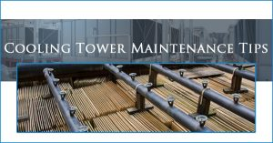 Cooling Tower Products - Cooling Tower Maintenance Tips